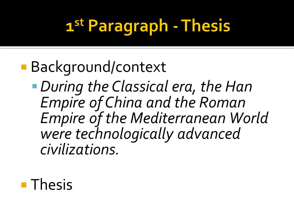  Background/context  During the Classical era, the Han Empire of China and the Roman Empire of the Mediterranean World were technologically advanced