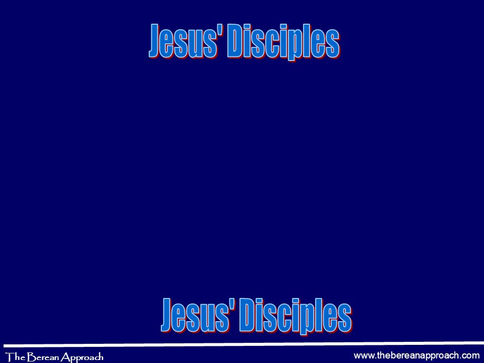 www.thebereanapproach.com The Berean Approach John 15:15 12 No longer do I call you servants, for a servant does not know what his master is doing; but I have called you friends, for all things that I heard from My Father I have made known to you.