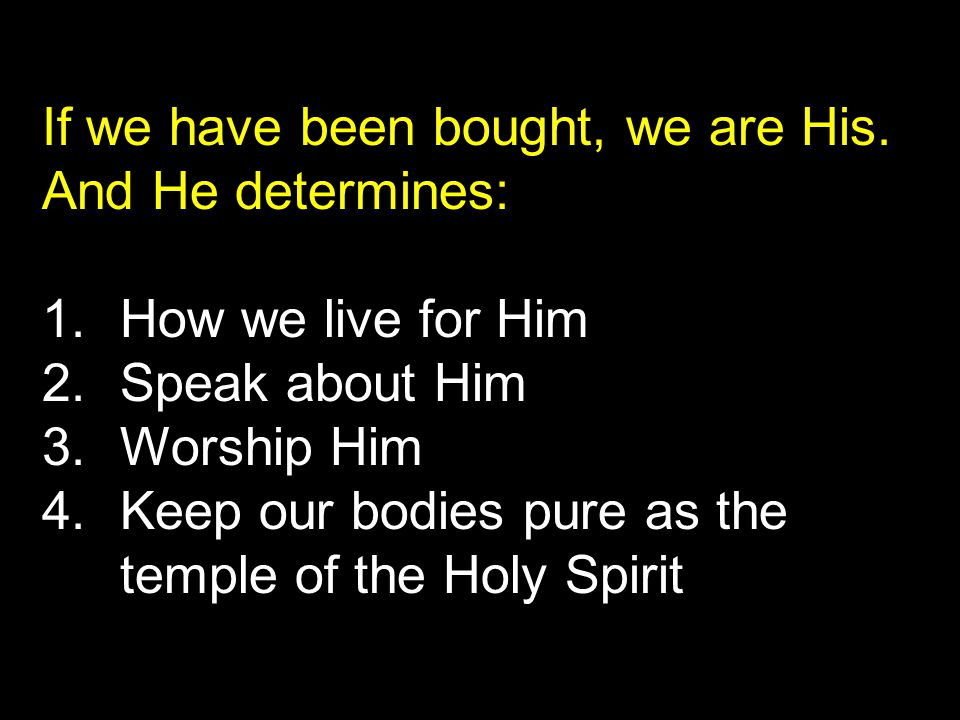 If we have been bought, we are His.
