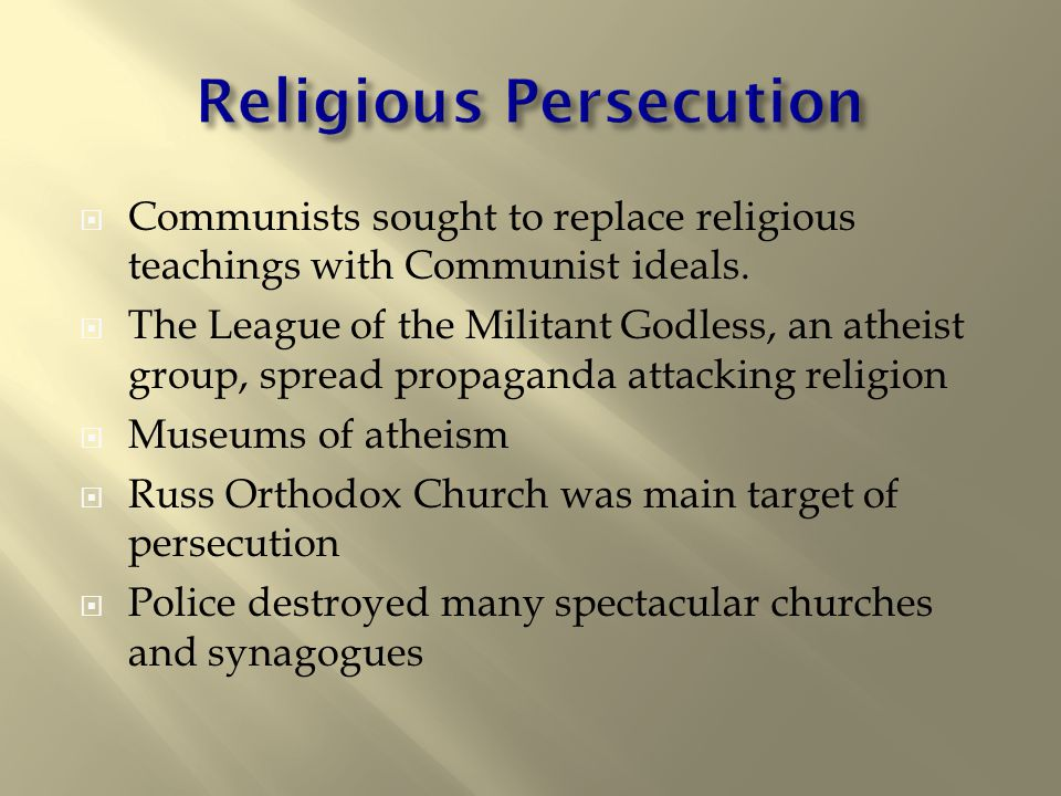  Communists sought to replace religious teachings with Communist ideals.