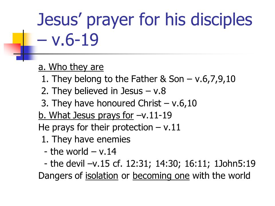 What Jesus prays for 2.Means of protection a. Knowing who God is – Power of your name –v.