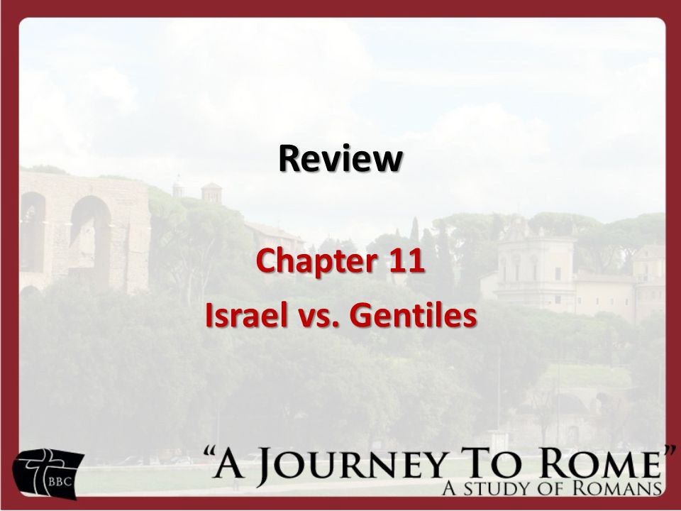 Review Chapter 11 Israel vs. Gentiles