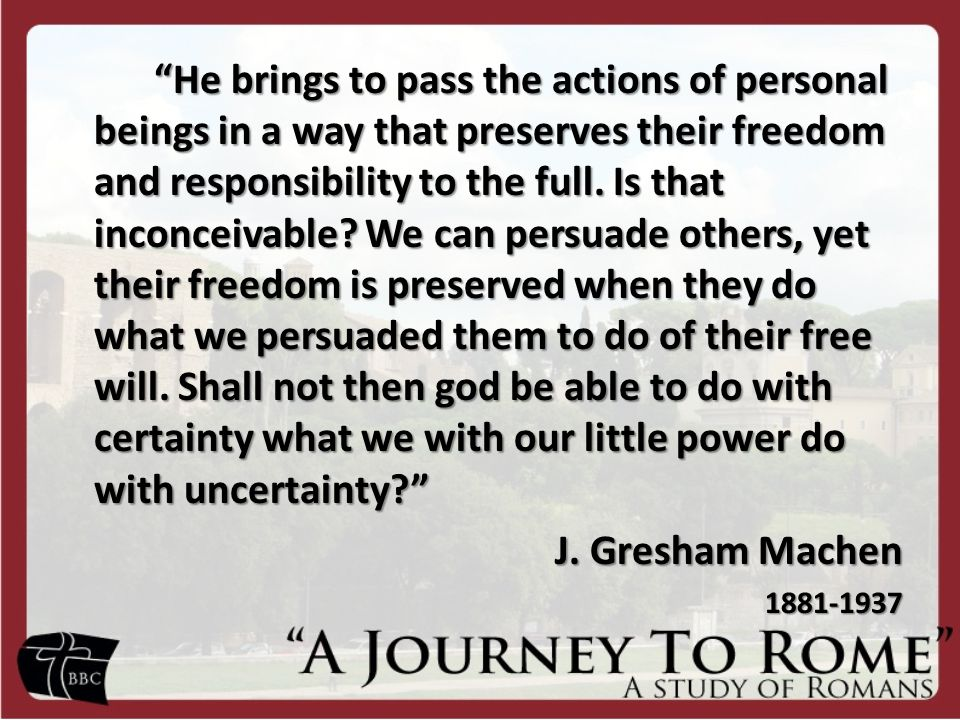 He brings to pass the actions of personal beings in a way that preserves their freedom and responsibility to the full.