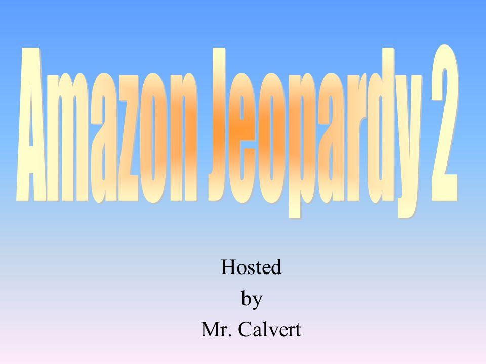 Hosted by Mr. Calvert