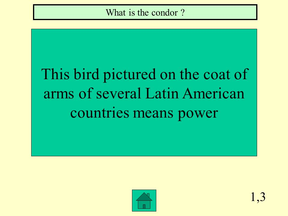 1,3 This bird pictured on the coat of arms of several Latin American countries means power What is the condor ?