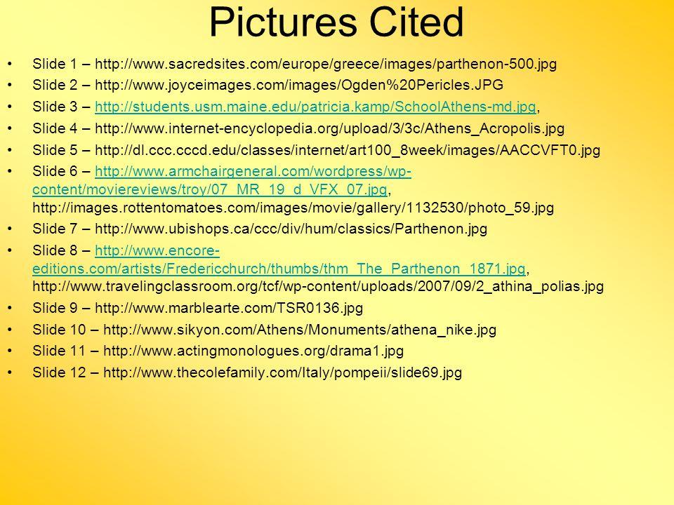 Pictures Cited Slide 1 – http://www.sacredsites.com/europe/greece/images/parthenon-500.jpg Slide 2 – http://www.joyceimages.com/images/Ogden%20Pericle
