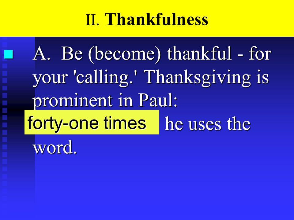 II. Thankfulness n A.