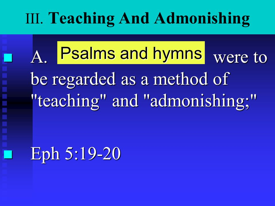 III.Teaching And Admonishing n B.