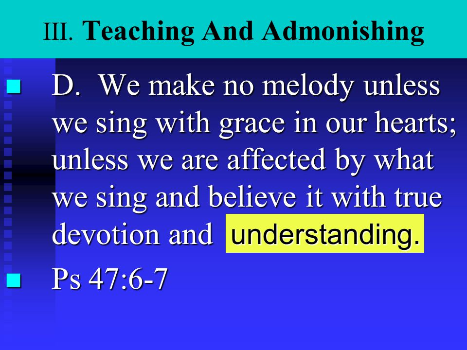 III.Teaching And Admonishing n E.