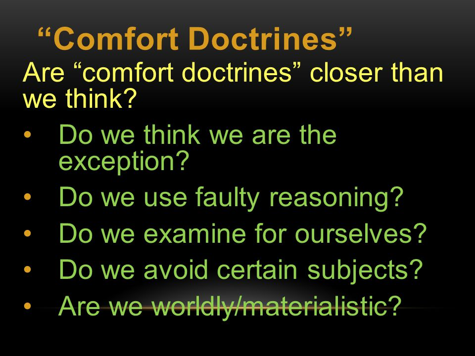 Comfort Doctrines Are comfort doctrines closer than we think.
