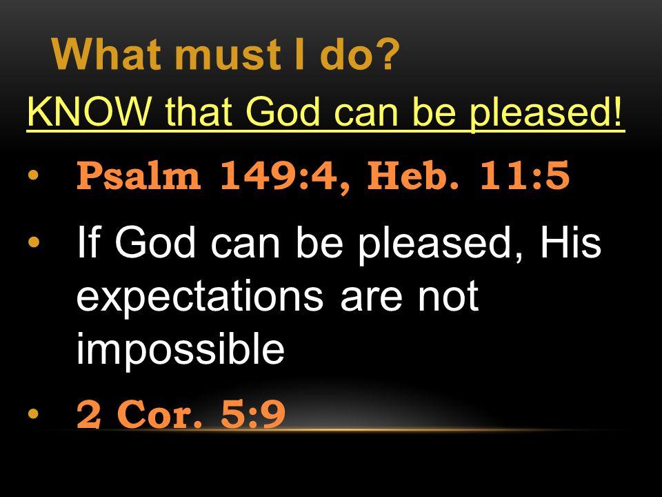 What must I do.Seek FIRST the Kingdom of God Matt.