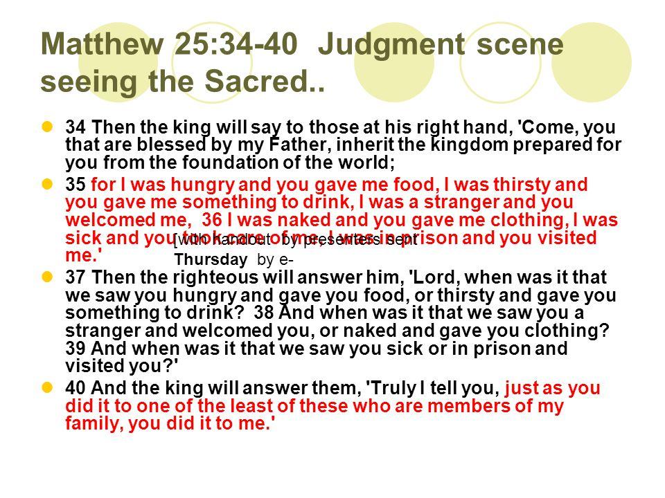 Matthew 25:34-40 Judgment scene seeing the Sacred..