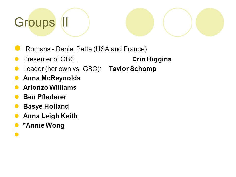 Groups II Romans - Daniel Patte (USA and France) Presenter of GBC : Erin Higgins Leader (her own vs.