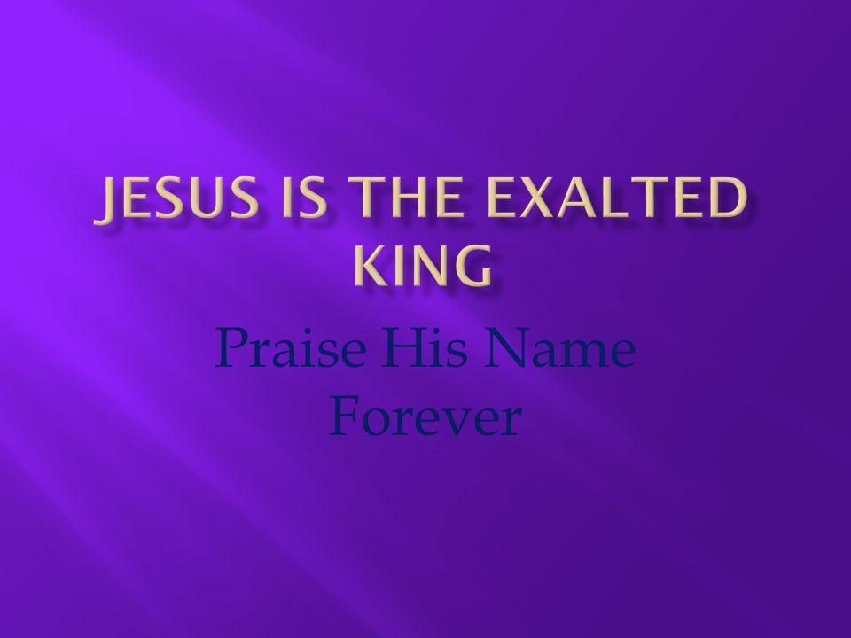 Praise His Name Forever