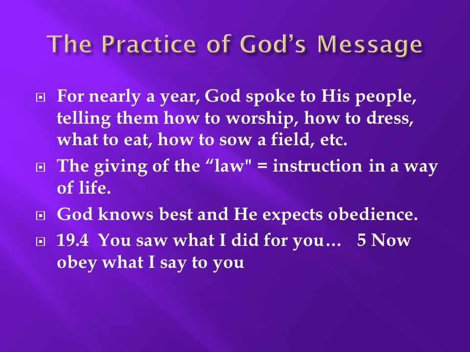 """ For nearly a year, God spoke to His people, telling them how to worship, how to dress, what to eat, how to sow a field, etc.  The giving of the """"la"""