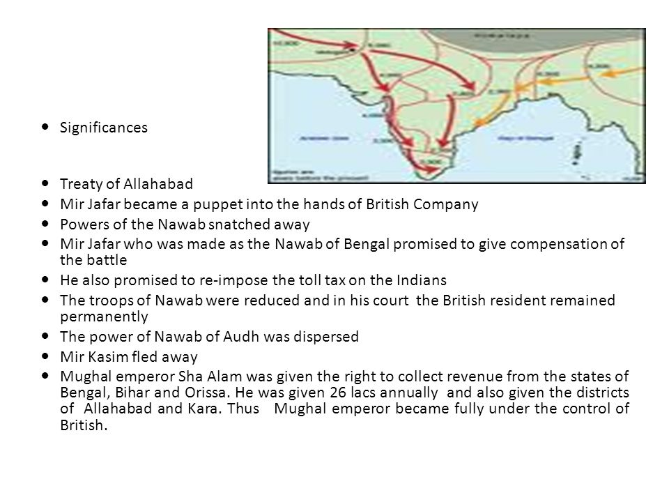 Significances Treaty of Allahabad Mir Jafar became a puppet into the hands of British Company Powers of the Nawab snatched away Mir Jafar who was made