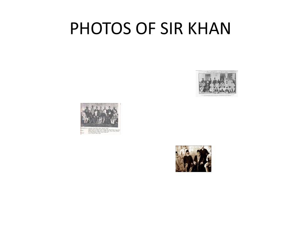 PHOTOS OF SIR KHAN