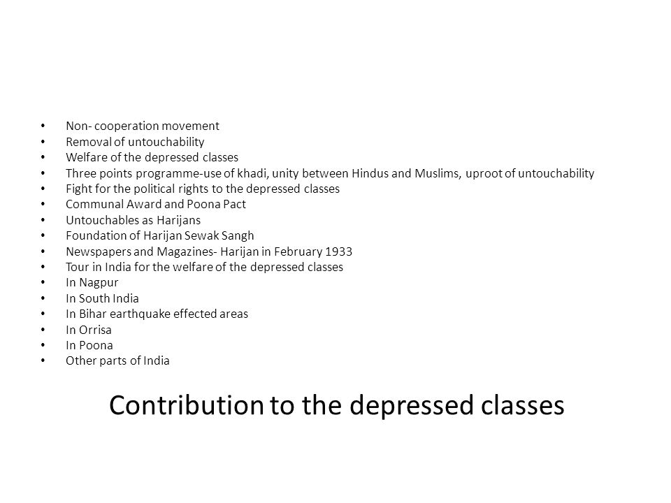 Contribution to the depressed classes Non- cooperation movement Removal of untouchability Welfare of the depressed classes Three points programme-use