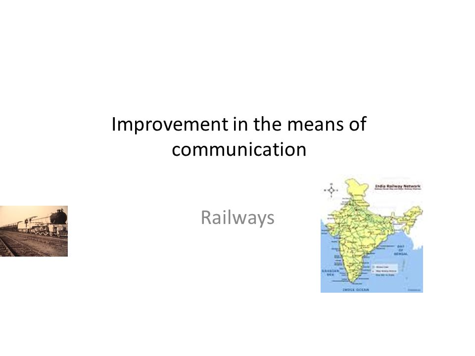 Improvement in the means of communication Railways