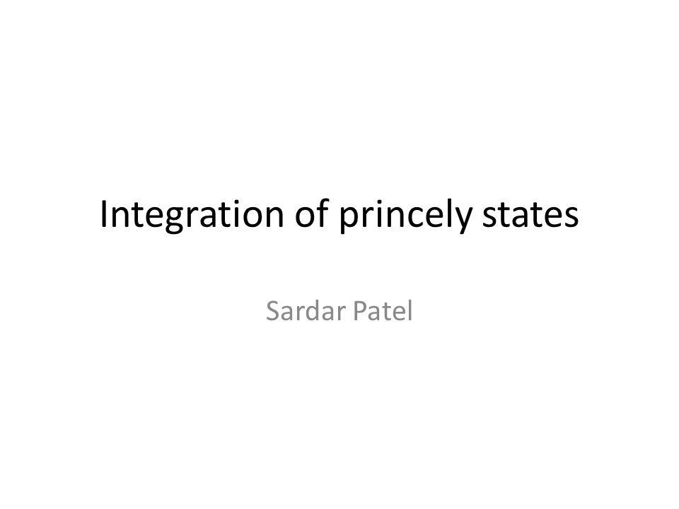 Integration of princely states Sardar Patel