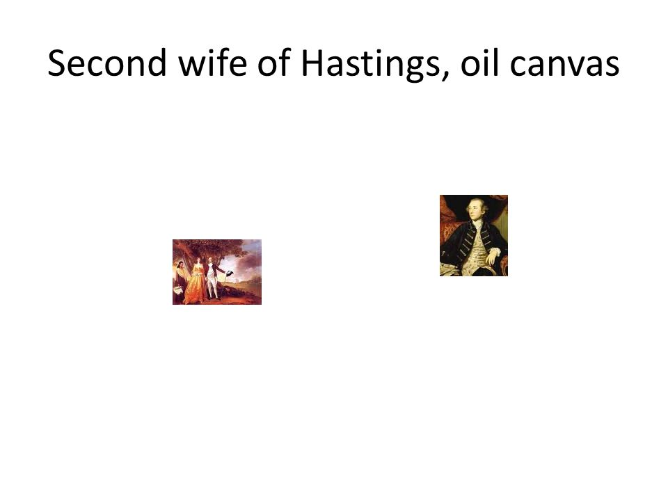 Second wife of Hastings, oil canvas