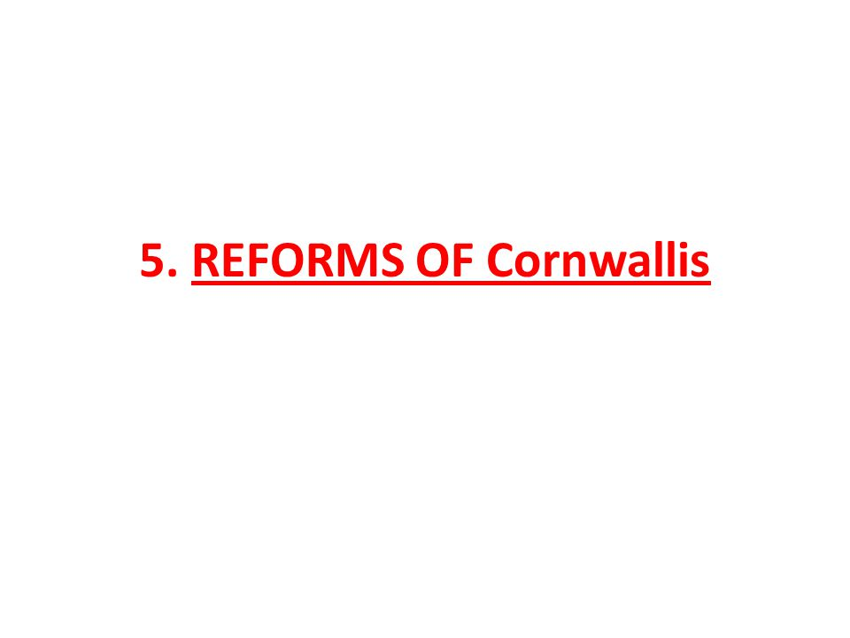 5. REFORMS OF Cornwallis