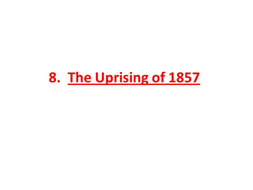 8. The Uprising of 1857
