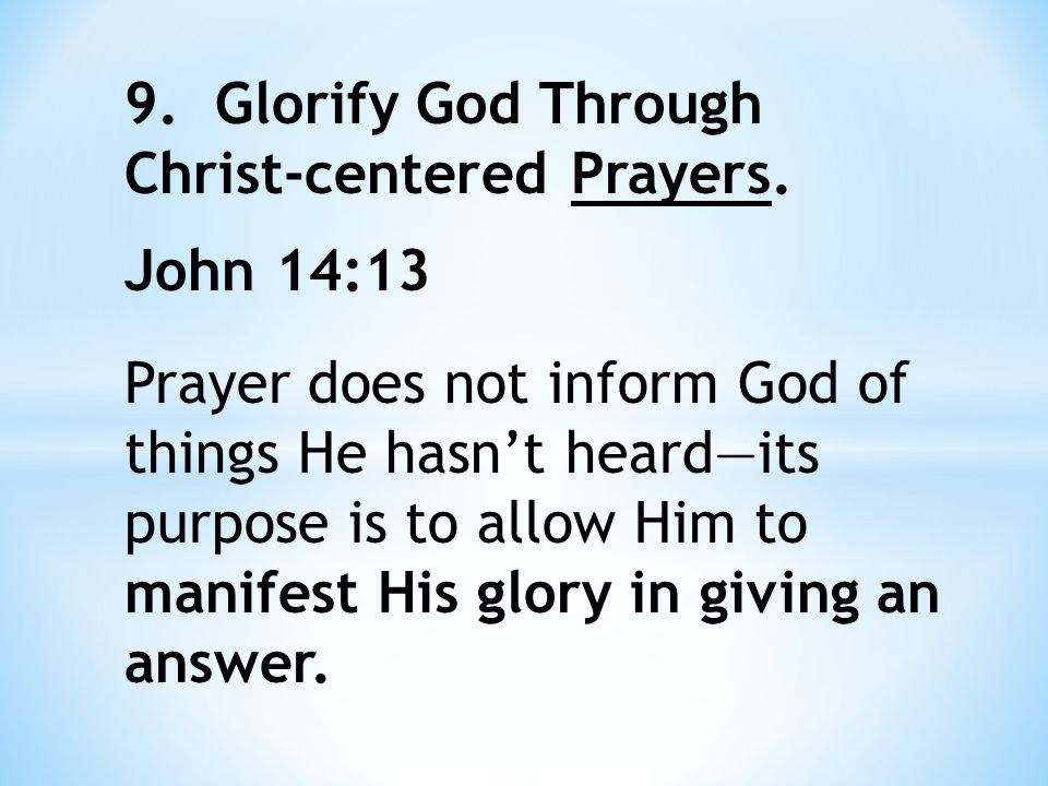 9. Glorify God Through Christ-centered Prayers.