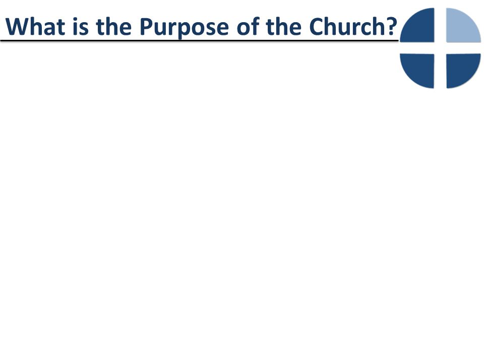 What is the Purpose of the Church