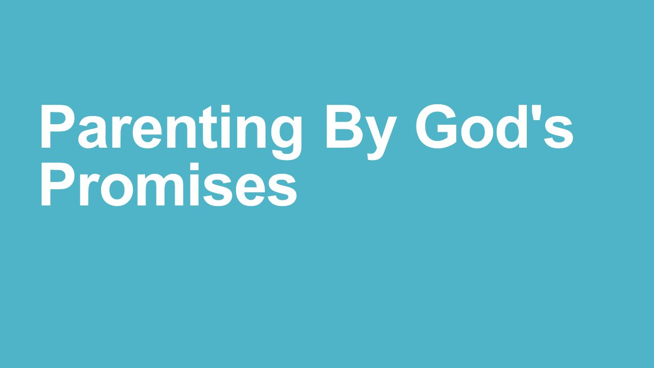 Parenting By God s Promises