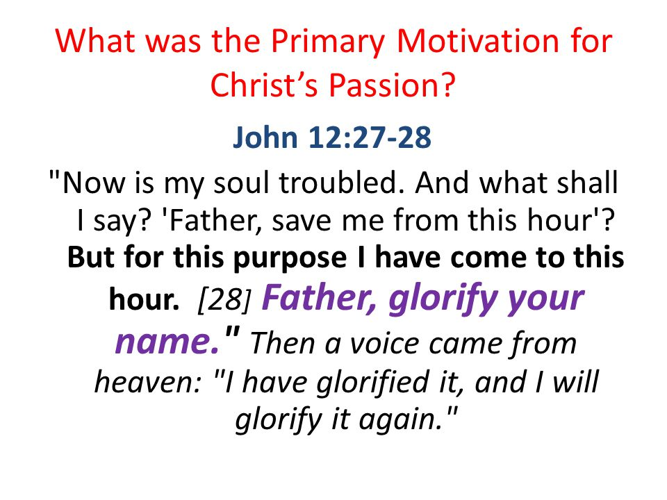 What was the Primary Motivation for Christ's Passion.