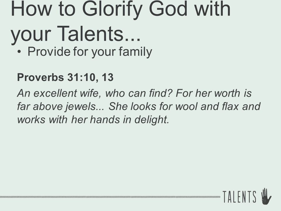 How to Glorify God with your Talents...