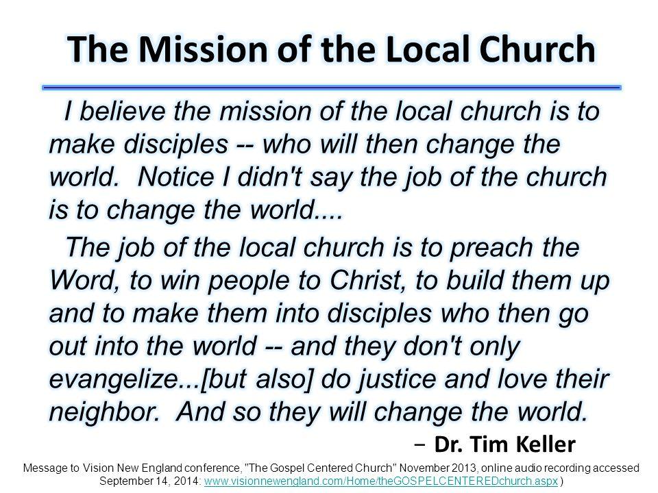 −Dr. Tim Keller Message to Vision New England conference,