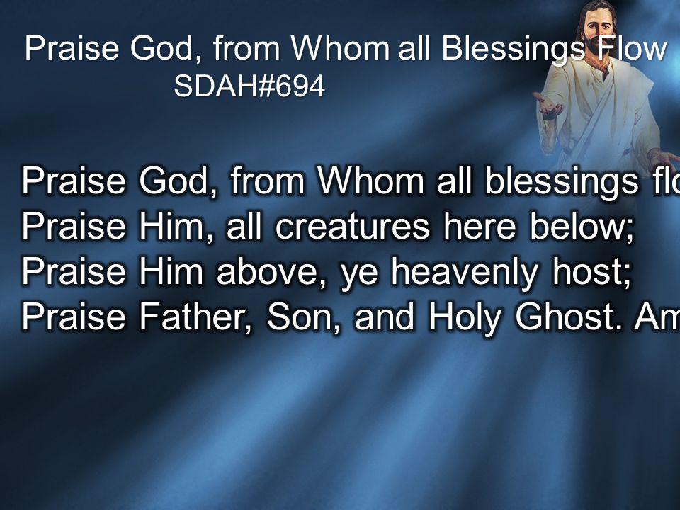 Praise God, from Whom all Blessings Flow SDAH#694