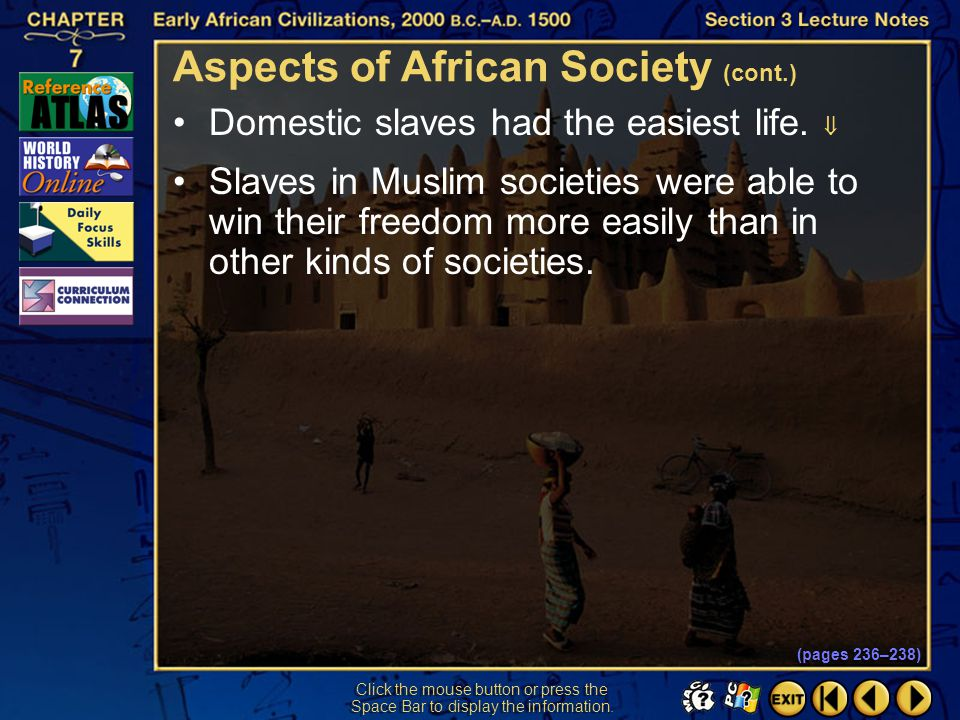 Section 3-15 Click the mouse button or press the Space Bar to display the information. Slavery had been practiced in Africa since ancient times.  Sla