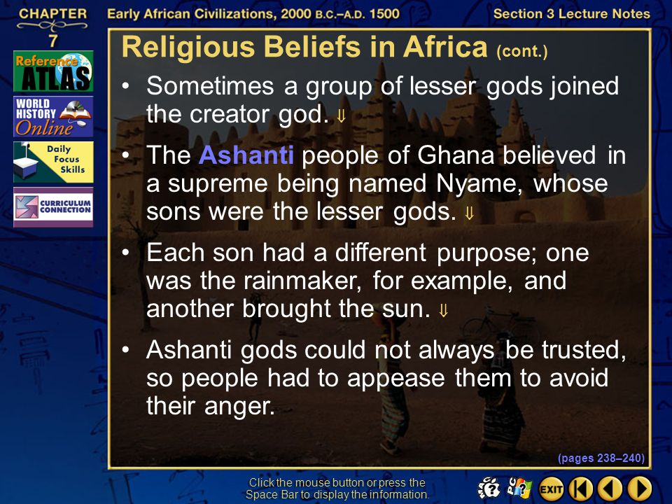 Section 3-18 Click the mouse button or press the Space Bar to display the information. (pages 238–240) African religions shared a belief in a single c