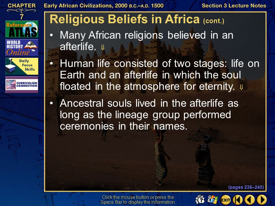 Section 3-22 Click the mouse button or press the Space Bar to display the information. Ancestors were important in African religion.  Rituals dedicat
