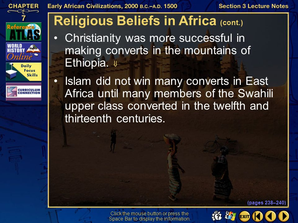 Section 3-24 Click the mouse button or press the Space Bar to display the information. Due to trade, Islam influenced African spiritual life.  At fir