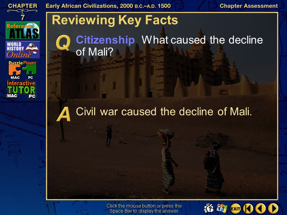 Chapter Assessment 4 Reviewing Key Facts Click the mouse button or press the Space Bar to display the answer. Culture What was a distinctive feature o