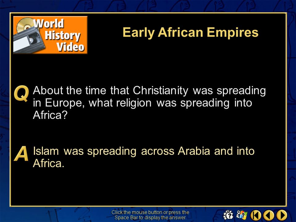 """Video 1 Early African Empires After viewing """"Early African Empires,"""" you should:  Objectives Know that mighty kingdoms flourished in Africa when Euro"""