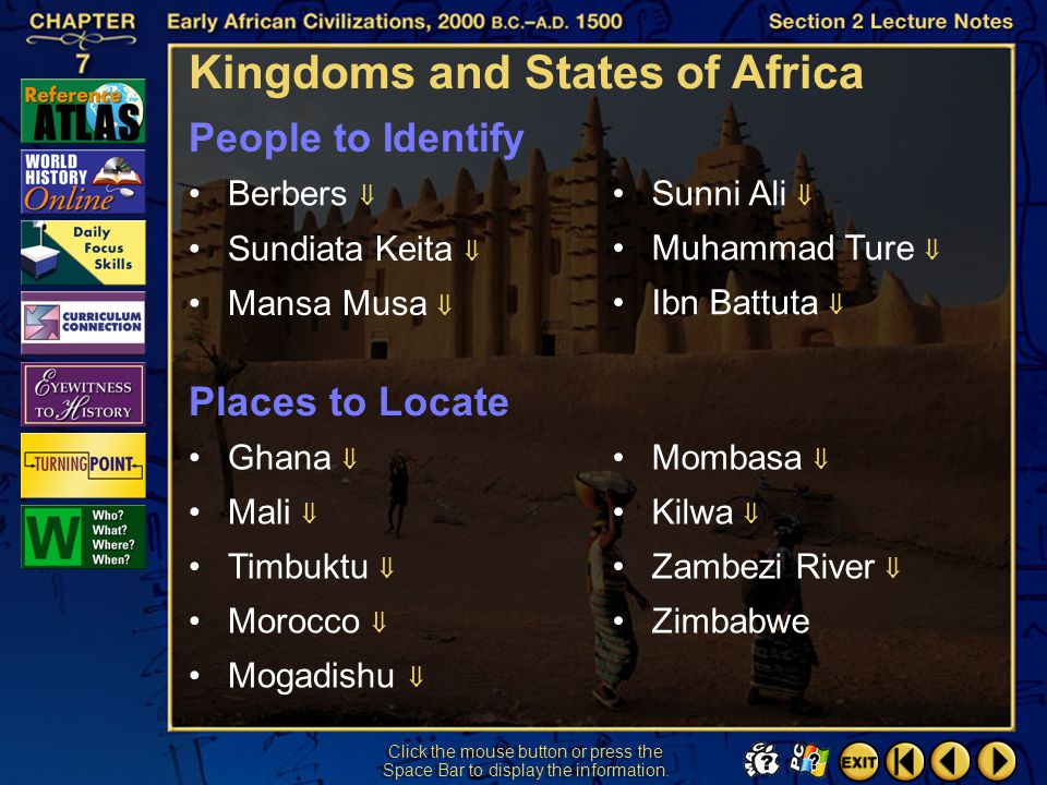 Section 2-1 Click the mouse button or press the Space Bar to display the information. Kingdoms and States of Africa The expansion of trade led to migr