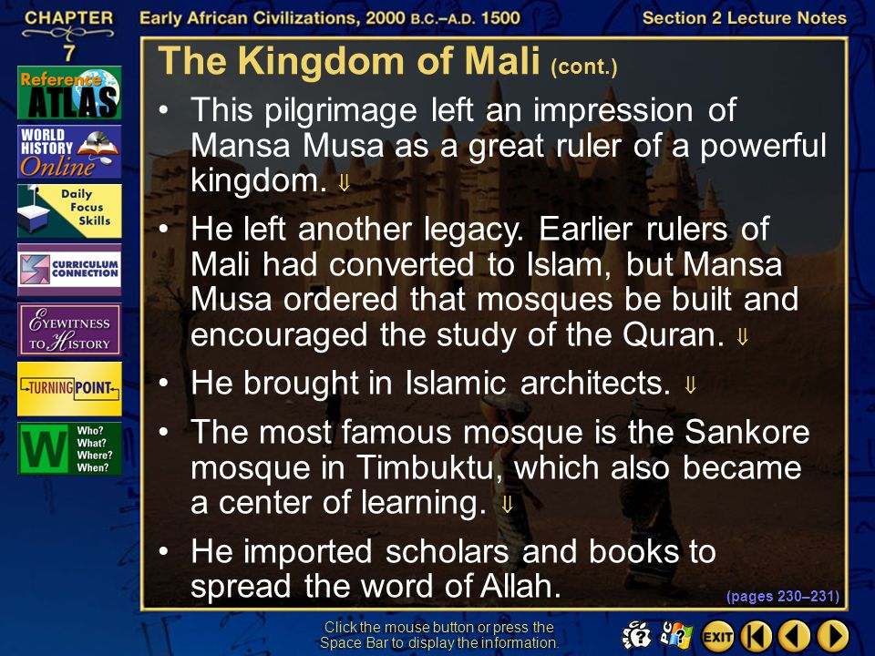 Section 2-19 Click the mouse button or press the Space Bar to display the information. One of Mali's richest and most powerful kings was Mansa Musa. H