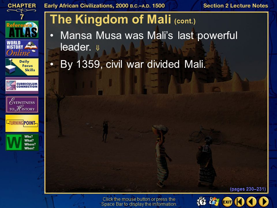 Section 2-20 This pilgrimage left an impression of Mansa Musa as a great ruler of a powerful kingdom.  Click the mouse button or press the Space Bar
