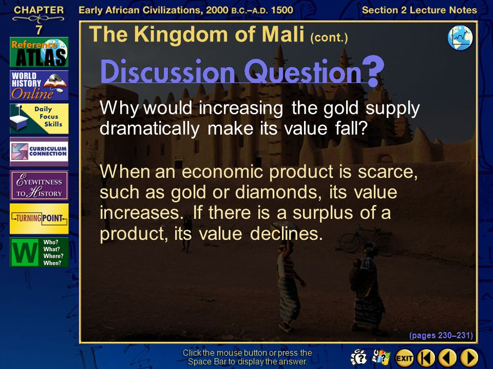 Section 2-21 Click the mouse button or press the Space Bar to display the information. Mansa Musa was Mali's last powerful leader.  By 1359, civil wa