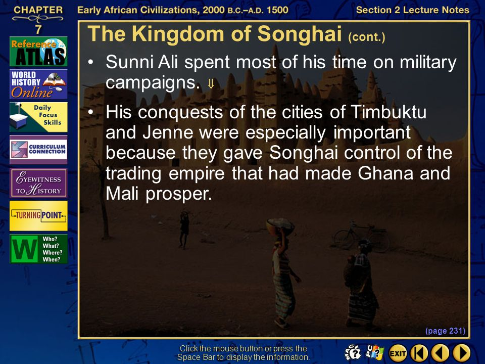 Section 2-24 Click the mouse button or press the Space Bar to display the information. The Kingdom of Songhai (cont.) In 1009, a ruler named Kossi con