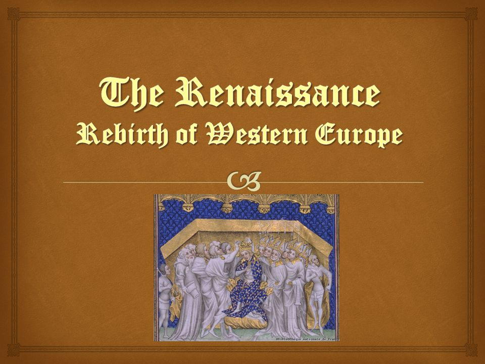   The word Renaissance means rebirth.