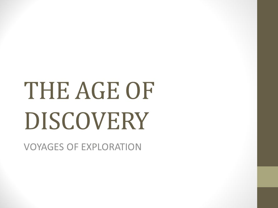 THE AGE OF DISCOVERY VOYAGES OF EXPLORATION