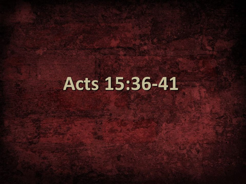 Acts 15:36-41