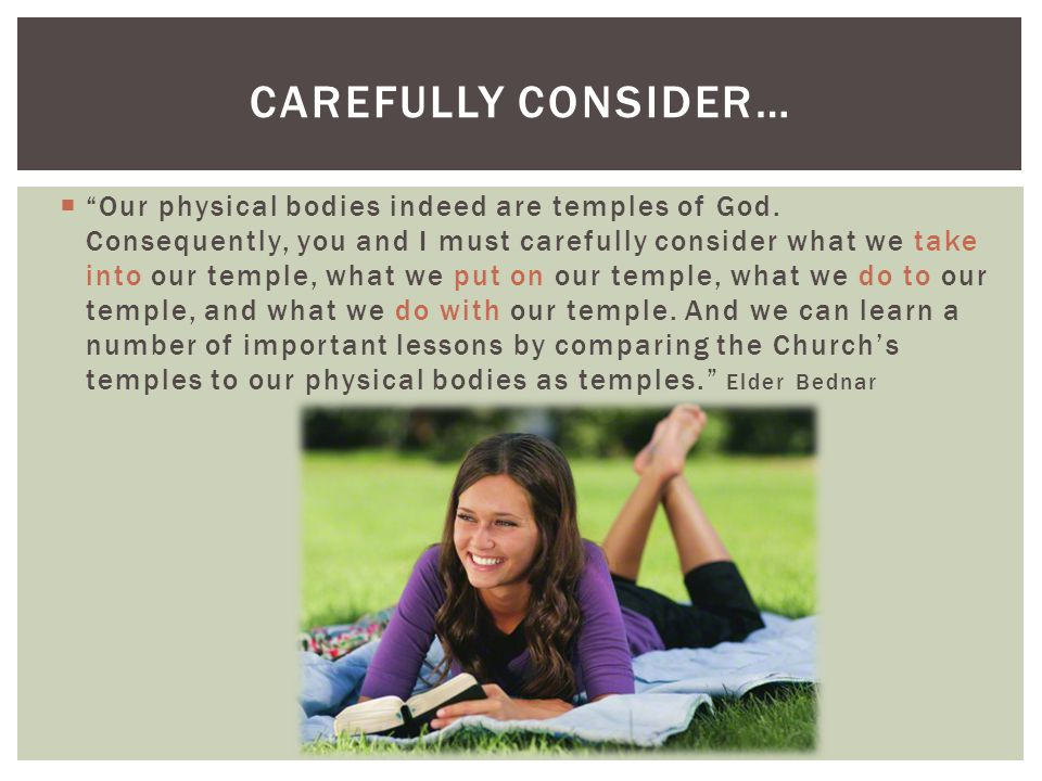  Our physical bodies indeed are temples of God.