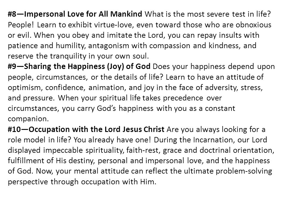 #8—Impersonal Love for All Mankind What is the most severe test in life.
